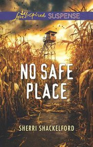 No Safe Place (Love Inspired Suspense Series)
