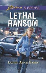 Lethal Ransom (Love Inspired Suspense Series)