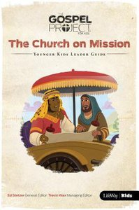 The Church on Missions (Younger Kids Leader Guide) (#10 in The Gospel Project For Kids Series)