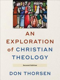 An Exploration of Christian Theology (2nd Edition)