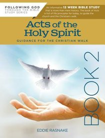 Acts of the Holy Spirit 12-Week Interactive Study With Leader Guide (Book 2) (Following God: Through The Bible Series)