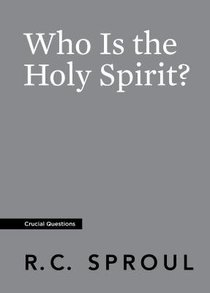 Who is the Holy Spirit? (#13 in Crucial Questions Series)