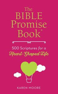 The Bible Promise Book: 500 Scriptures For a Heart-Shaped Life