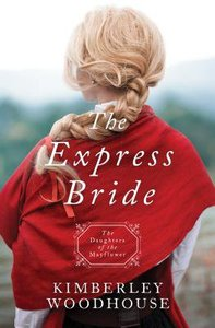 The Express Bride (Daughters Of The Mayflower Series)