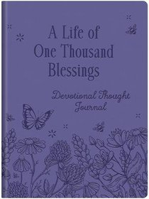 A Life of One Thousand Blessings: Devotional Thought Journal