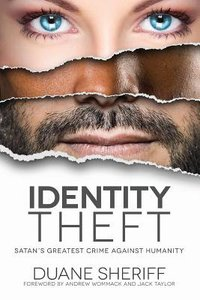 Identity Theft: Satans Greatest Crime Against Humanity