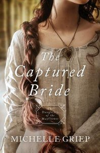 Captured Bride, the - 1760 (#03 in Daughters Of The Mayflower Series)