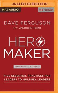 Hero Maker : Five Essential Practices For Leaders to Multiply Leaders (Unabridged, MP3) (Exponential Series)