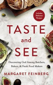 Taste and See: Discovering God Among Butchers, Bakers, and Fresh Food Makers (Unabridged, 4 Cds)