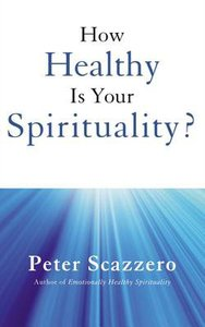How Healthy is Your Spirituality?: Why Some Christians Make Lousy Human Beings (Unabridged, 2 Cds)