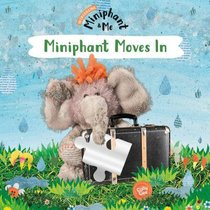 Miniphant Moves in (Miniphant & Me Series)