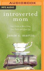 Introverted Mom: Your Guide to More Calm, Less Guilt, and Quiet Joy (Unabridged, Mp3)