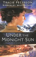 Under the Midnight Sun (#03 in The Heart Of Alaska Series)