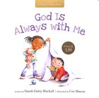 God is Always With Me: Psalm 139 (A Childs First Bible Series)