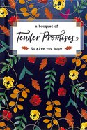 A Bouquet of Tender Promises to Give You Hope  (A Bouquet Of Collection Series)