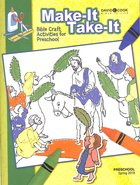 Make It Take It (Craft Book) (Bible In Life Curriculum Series)