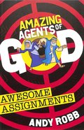 Awesome Assignments (Amazing Agents Of God Series)
