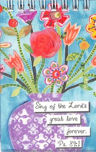 Wirebound Notepad Floral Blessings: Sing of the Lords Love (Psalm 89:1)