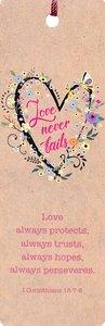 Tassel Bookmark: Love Never Fails, Flowered Heart - Phil 1:3