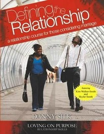 Defining the Relationship: A Relationship Course For Those Considering Marriage (Manual)