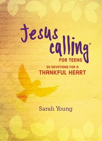 Jesus Calling For Teens:50 Devotions For a Thankful Heart