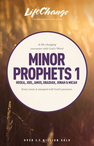 Minor Prophets 1 (Lifechange Study Series)