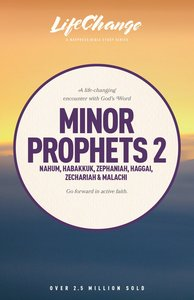 Minor Prophets 2 (Lifechange Study Series)