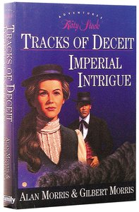 Tracks of Deceit/ Imperial Intrigue (#2 in Katy Steele Series)