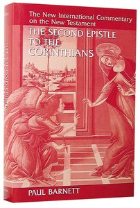 The Second Epistle to the Corinthians (New International Commentary On The New Testament Series)