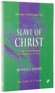 Slave of Christ (New Studies In Biblical Theology Series)