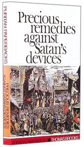Precious Remedies Against Satan (Puritan Paperbacks Series)