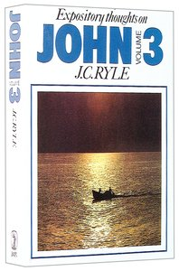 Expository Thoughts on John (Vol 3)