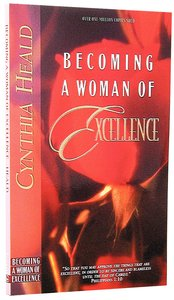 Becoming a Woman of Excellence (Becoming A Woman Bible Studies Series)