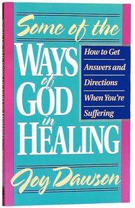 Some Ways of God in Healing