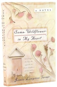 Some Wildflower in My Heart (#02 in Derby Series)