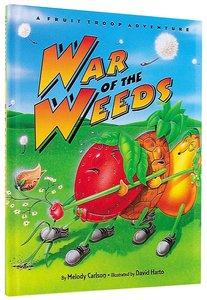 War of the Weeds (Fruit Troop Series)