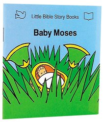 Baby Moses (Little Bible Story Books Series)